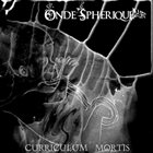 ONDE SPHÉRIQUE Curriculum Mortis album cover