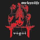 ONE LESS LIFE Vigil album cover