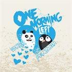 ONE MORNING LEFT Panda ♥ Penguin album cover