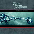 ONE-WAY MIRROR Destructive By Nature album cover