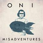 ONI Misadventures album cover
