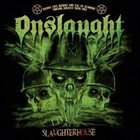 ONSLAUGHT Live at the Slaughterhouse album cover