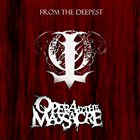 OPERA AT THE MASSACRE From The Deepest album cover