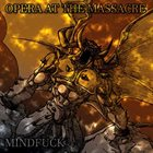 OPERA AT THE MASSACRE Mindfuck album cover