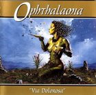 OPHTHALAMIA Via Dolorosa album cover