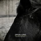OPIUM LORD The Calendrical Cycle - Prologue: The Healer album cover
