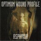 OPTIMUM WOUND PROFILE Asphyxia album cover