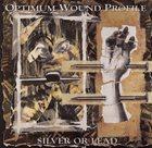 OPTIMUM WOUND PROFILE Silver Or Lead album cover