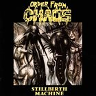 ORDER FROM CHAOS — Stillbirth Machine album cover
