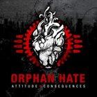 ORPHAN HATE Attitude & Consequences album cover