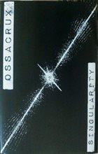 OSSACRUX Singularity  album cover