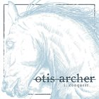 OTIS ARCHER I. Conquest album cover