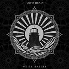 OWLS HEAD White Feather album cover