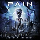 PAIN You Only Live Twice album cover