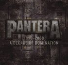 PANTERA 1990-2000: A Decade of Domination album cover