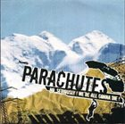 PARACHUTES No, Seriously ! We're All Gonna Die ! album cover