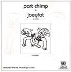 PART CHIMP Part Chimp & Joeyfat album cover