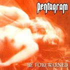 PENTAGRAM Be Forewarned Album Cover