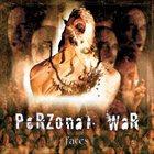 PERZONAL WAR Faces album cover
