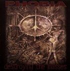 PHOBIA Destroying the Masses album cover