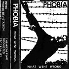 PHOBIA What Went Wrong album cover