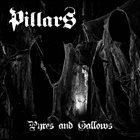 PILLARS Pyres And Gallows album cover