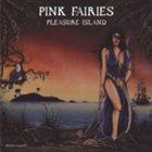 PINK FAIRIES Pleasure Island album cover