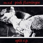 PINK FLAMINGOS Split E.P. album cover