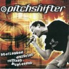 PITCHSHIFTER Bootlegged & Distorted album cover