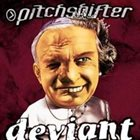 PITCHSHIFTER Deviant album cover