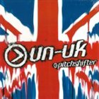 PITCHSHIFTER Un-United Kingdom album cover