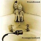 POUNDHOUND Pineappleskunk album cover
