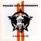 POWER OF EXPRESSION X-Territorial album cover