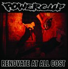 POWERCUP Renovate At All Cost album cover