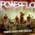 POWERFLO Bring That Shit Back album cover