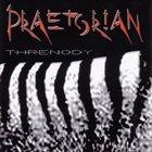 PRAETORIAN Threnody album cover