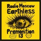 PREMONITION 13 Earthless / Premonition 13 / Radio Moscow album cover