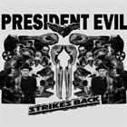 PRESIDENT EVIL ...Strikes Back album cover