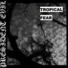 PRESIDENT EVIL Tropical Fear album cover