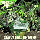 PRESSOR Grave Full Of Weed album cover