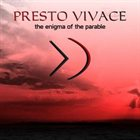 PRESTO VIVACE The Enigma Of The Parable album cover