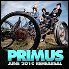 PRIMUS June 2010 Rehearsal album cover