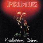 PRIMUS Miscellaneous Debris album cover