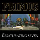 PRIMUS The Desaturating Seven album cover