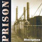 PRISON (CA) Discipline album cover
