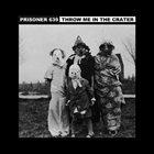 PRISONER 639 Prisoner 639 / Throw Me In The Crater album cover