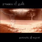 PROCESS OF GUILT Portraits Of Regret album cover