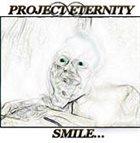 PROJECT ETERNITY Smile... album cover