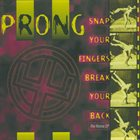 PRONG Snap your Fingers, Break your Back (The Remix EP) album cover