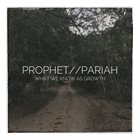 PROPHET//PARIAH What We Know As Growth album cover